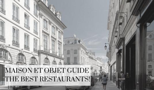 maison et objet guide Maison et Objet Guide The Best Restaurants! DapperMaison et Objet Guide The Best Restaurants