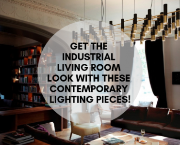 Get An Industrial Living Room With These Contemporary Lighting Pieces! contemporary lighting pieces Get An Industrial Living Room With These Contemporary Lighting Pieces! Photograpy Workshop 2 371x300