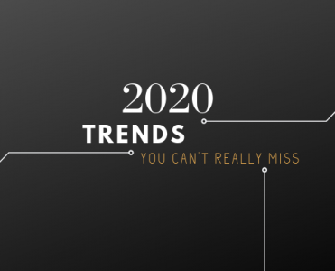 2020 TRENDS YOU CAN'T REALLY MISS 2020 trends 2020 TRENDS YOU CAN'T REALLY MISS trends 1 371x300
