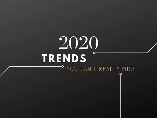 2020 trends 2020 TRENDS YOU CAN'T REALLY MISS trends 1